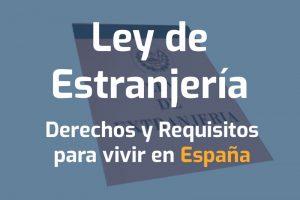 ley de extranjeria derechos y requisitos para vivir en España